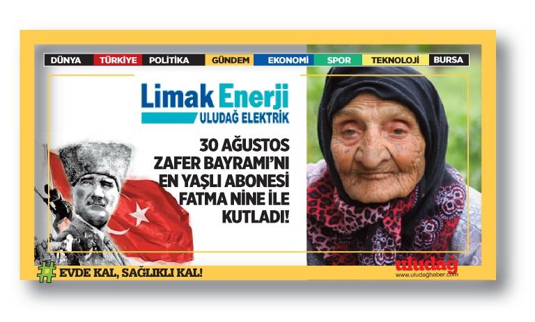 LİMAK ENERJİ 30 AĞUSTOS ZAFER BAYRAMI'NI EN YAŞLI ABONESİ FATMA NİNE İLE KUTLADI