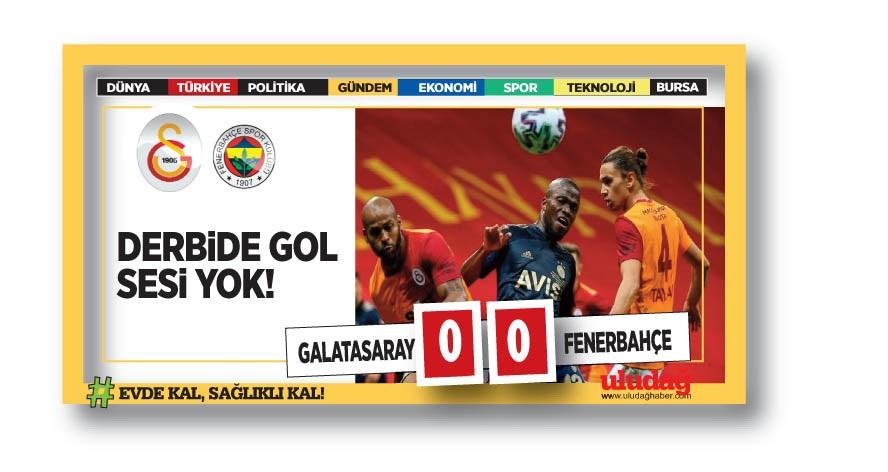 Galatasaray – Fenerbahçe maç sonucu: 0-0