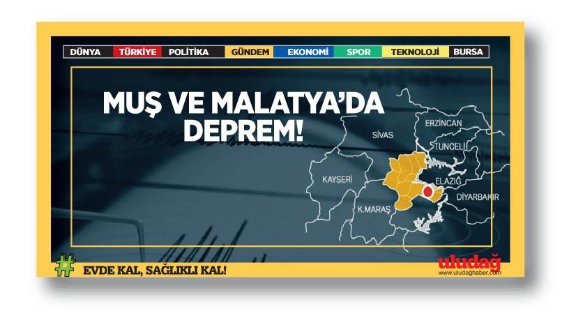 Muş ve Malatya'da deprem