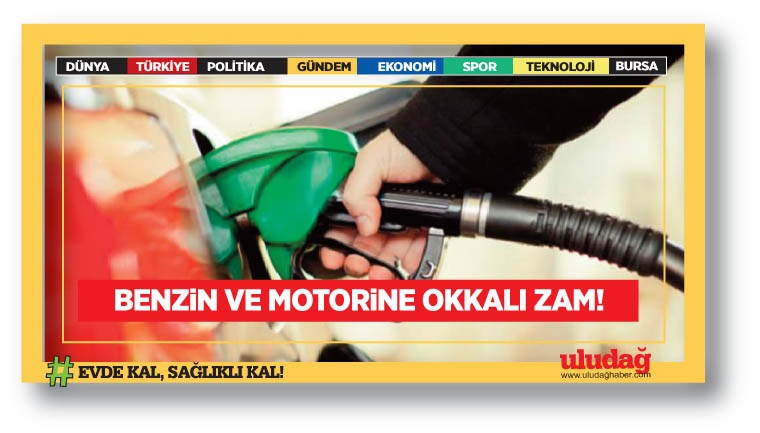 Benzin ve motorine okkalı zam!