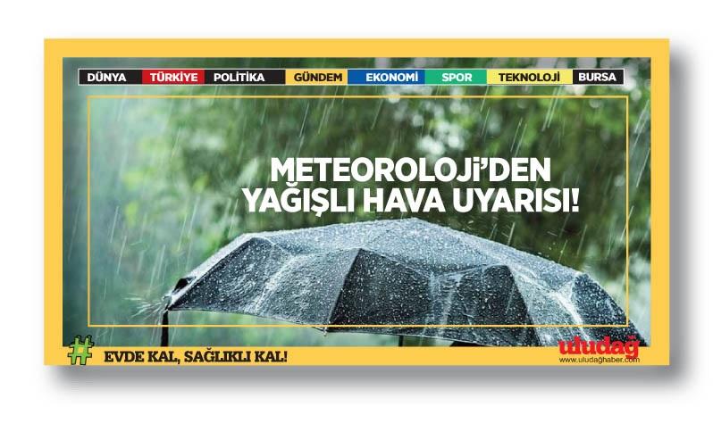 Meteoroloji'den yağışlı hava uyarısı!