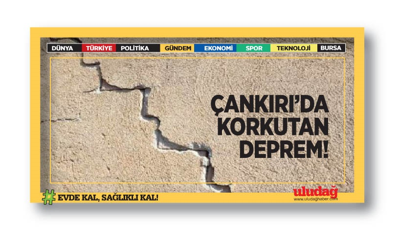 Çankırı'da korkutan deprem
