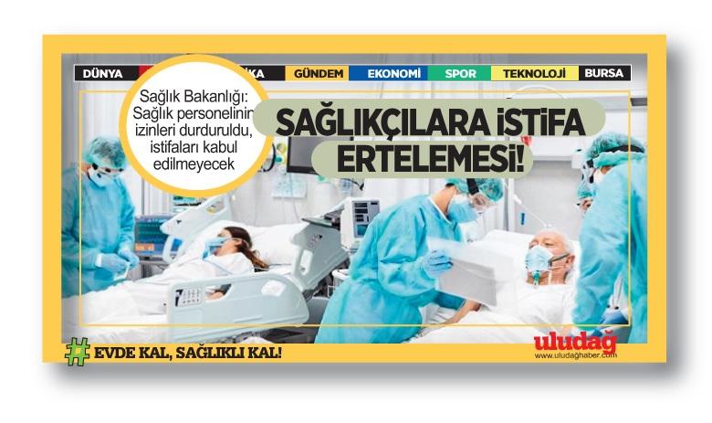 Sağlık Bakanlığı: Sağlık personelinin izinleri durduruldu, istifaları kabul edilmeyecek