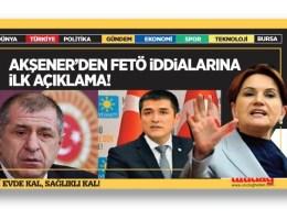 Akşener'den FETÖ iddialarına ilk açıklama