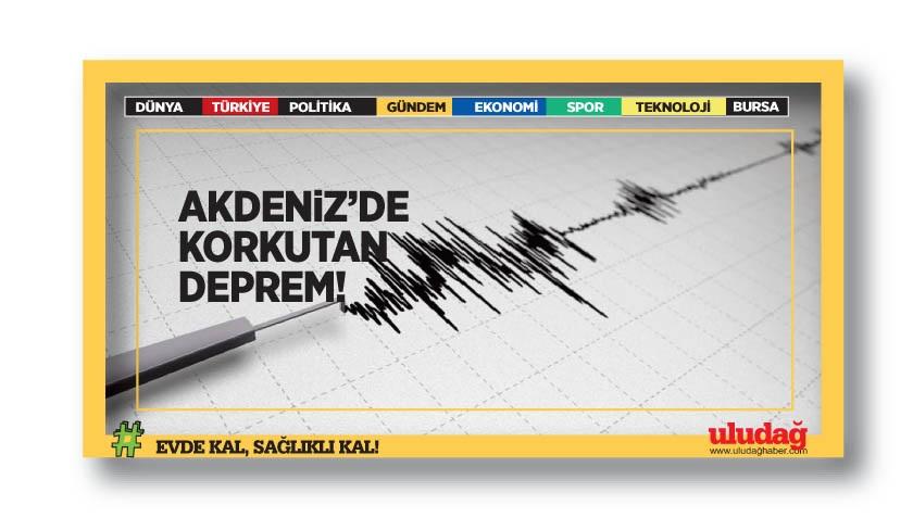 Akdeniz'de sabaha karşı korkutan deprem