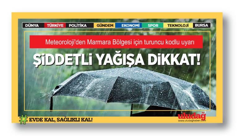 Meteoroloji'den Marmara Bölgesi için turuncu kodlu uyarı