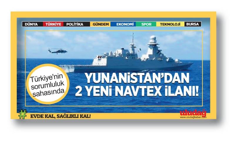 Yunanistan'dan Türkiye'nin sorumluluk sahasında 2 yeni NAVTEX ilanı