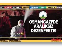 Osmangazi'nde aralıksız dezenfekte
