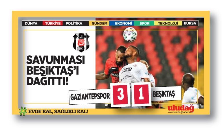 Gaziantep FK – Beşiktaş maç sonucu: 3 – 1