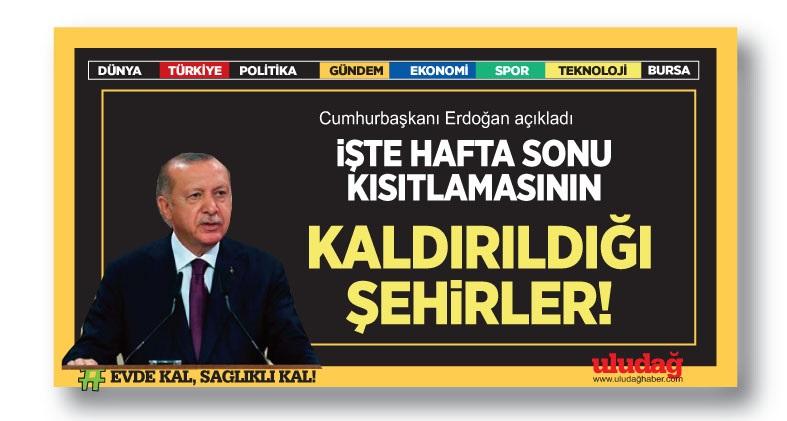 iŞTE HAFTA SONU KISITLAMASININ KALDIRILDIĞI ŞEHiRLER!