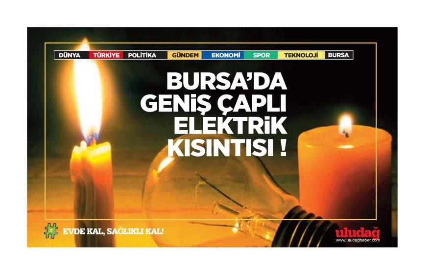 BURSA'DA GENiŞ ÇAPLI ELEKTRiK KISINTISI !