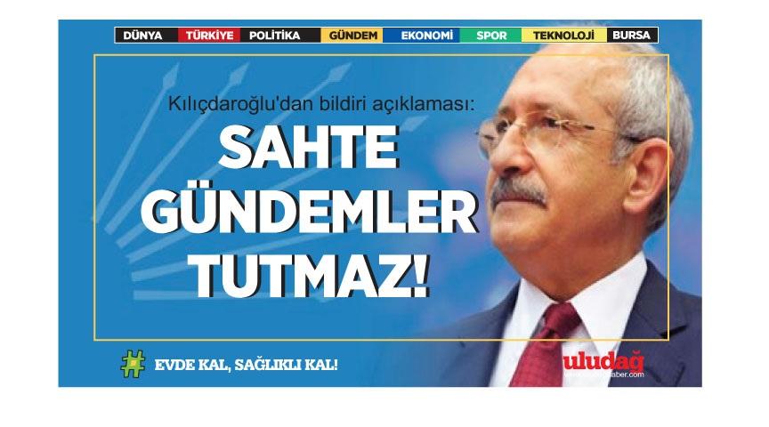 Kılıçdaroğlu'dan bildiri açıklaması: Sahte gündemler tutmaz