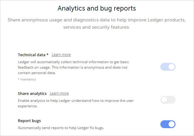 一番下は「バグが発生した場合、修正するために自動的にLedgerにレポートを送る」という選択ができます