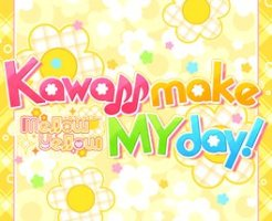 Kawaii make MY day!