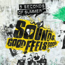 5_Seconds_of_Summer_-_Sounds_Good_Feels_Good