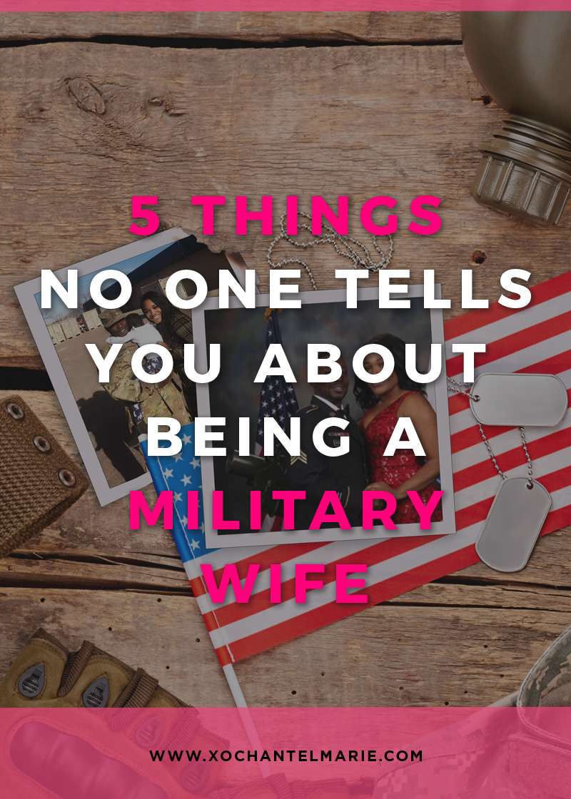 xochantelmarie-blog-5-things-no-one-tells-you-about-being-a-military-wife