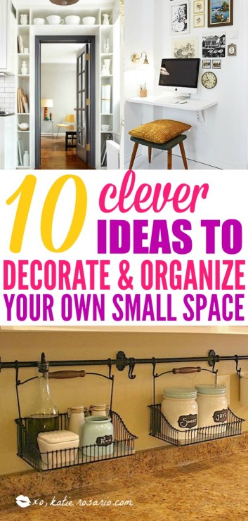 Small Space Living Tips 10 Clever Ideas to Decorate and Organize your own small space