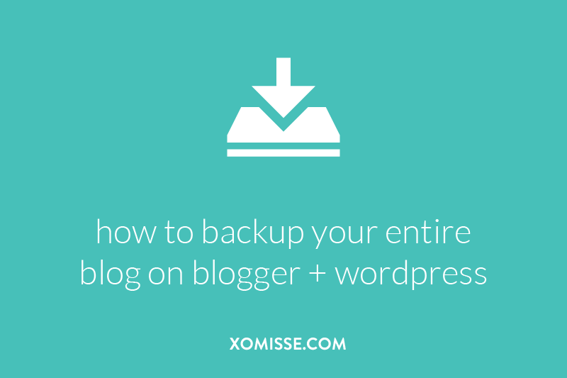 how to backup your entire blog on blogger or wordpress including images, posts, pages and theme / template