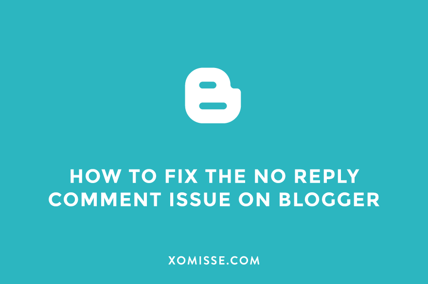 How To Fix The No Reply Comment Issue On Blogger
