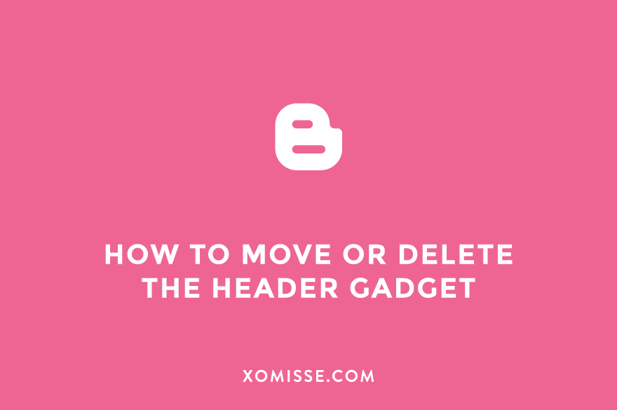 How To Move Or Delete The Header Gadget