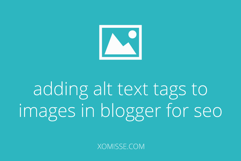 Adding alt text tags to images in blogger for SEO