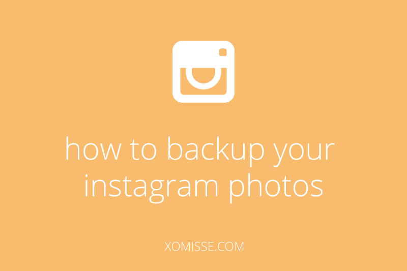 5 ways to create a backup of your Instagram Photos
