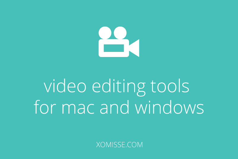 Video editing tools and programs for mac and windows