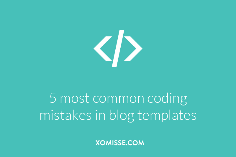 5 most common coding mistakes in blog templates