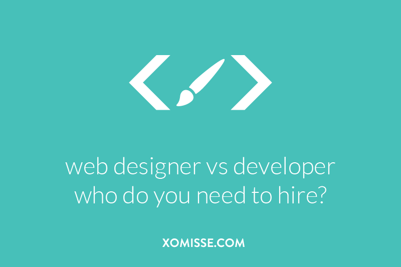 the difference between a web designer and a web developer - who do you need to hire