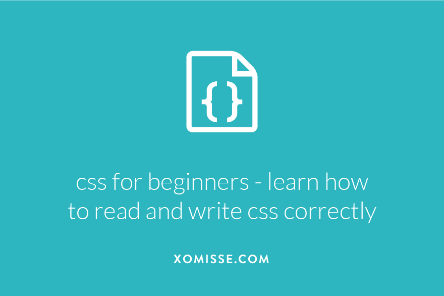 CSS for Beginners - How to read and write CSS correctly
