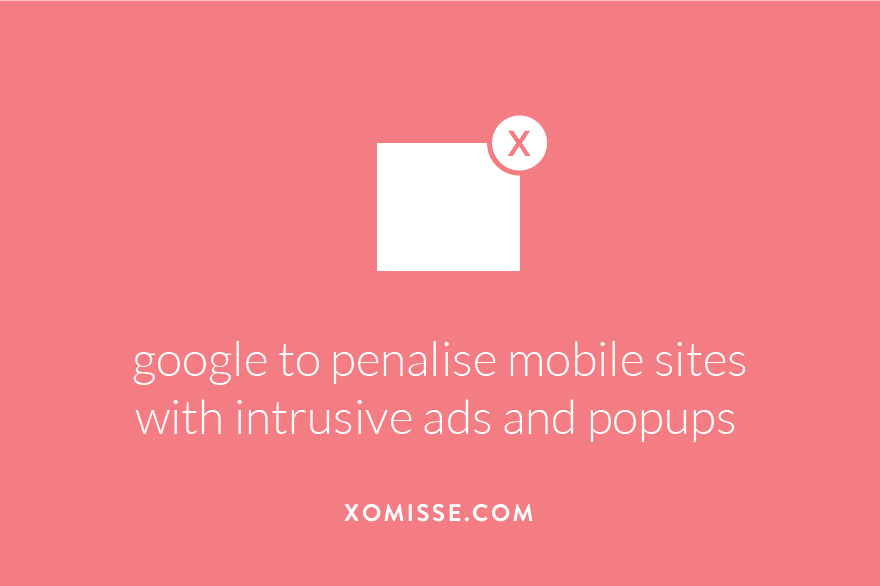 SEO tips: Google to penalise mobile sites with popups and other intrustive interstitials