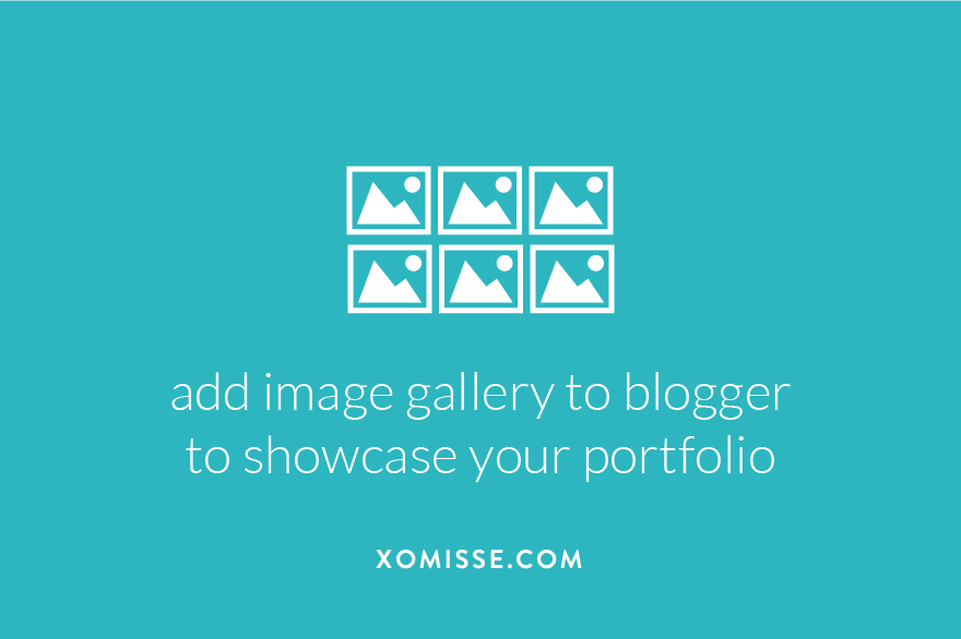 How to add an image gallery to Blogger for showcasing portfolio work