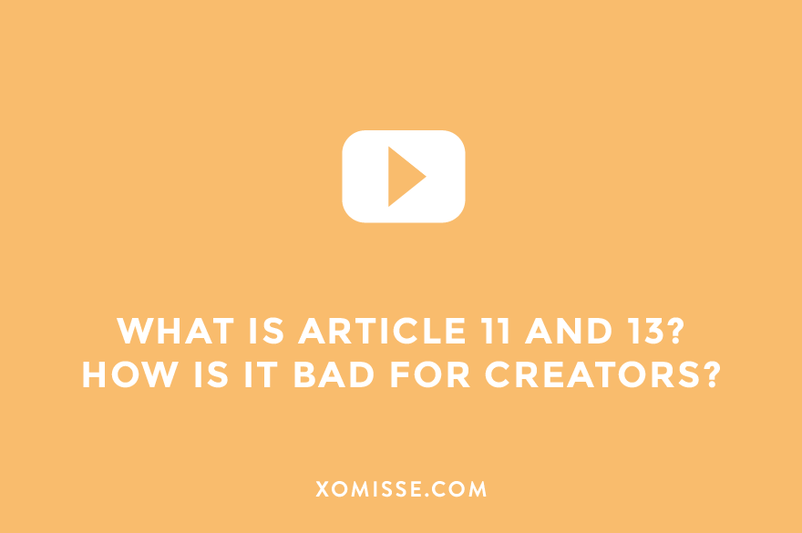 What is article 11 and article 13? How does it affect creators, bloggers and YouTubers?