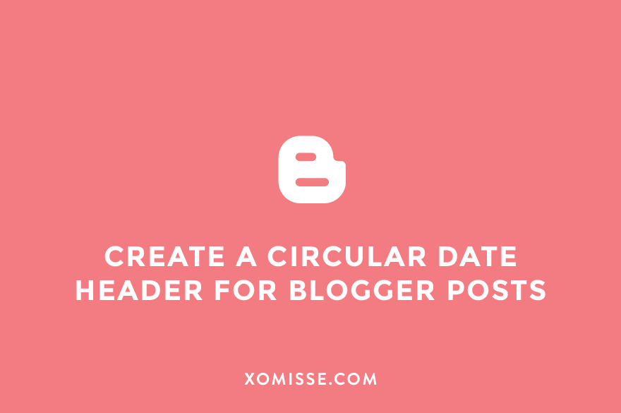 How to create a circular date header for Blogger posts