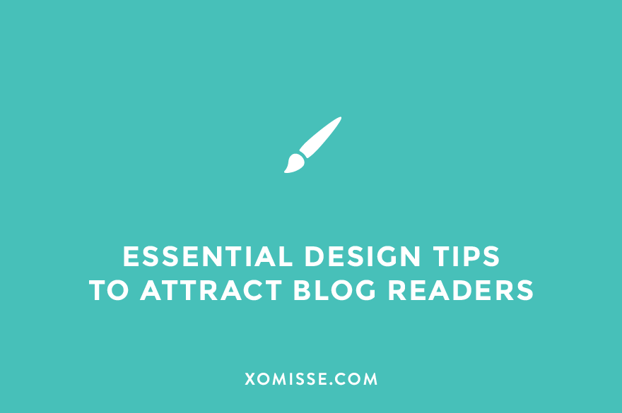 Essential design tips to attract blog readers