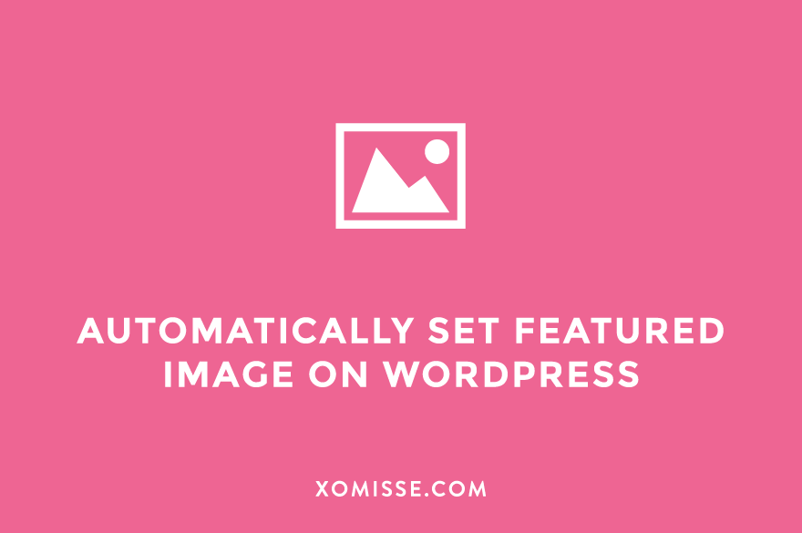 How to automatically set the first image in your blog post as the featured thumbnail image on WordPress (with and without a plugin)