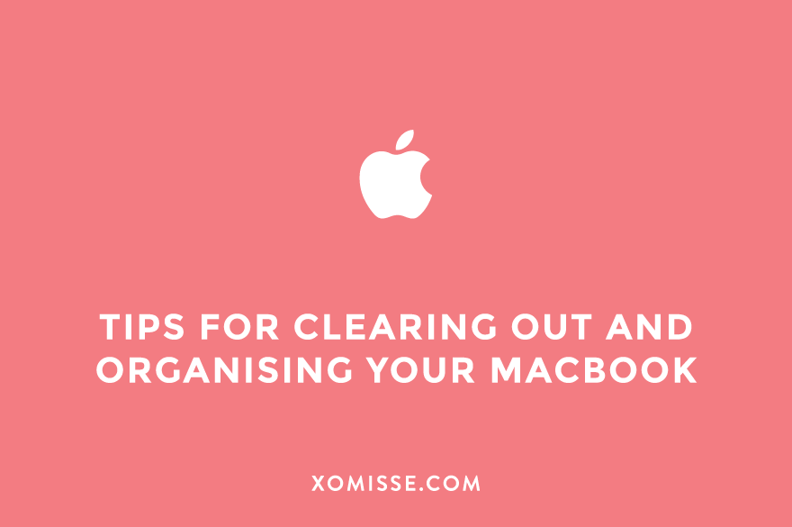 How I clear out space on my MacBook and organise files