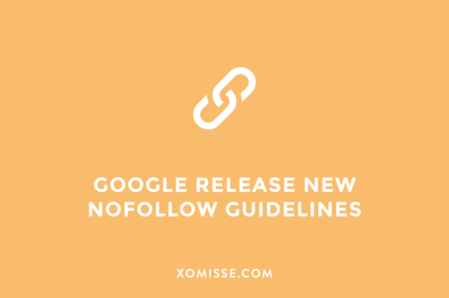 Google's new NoFollow guidelines for bloggers and content creators
