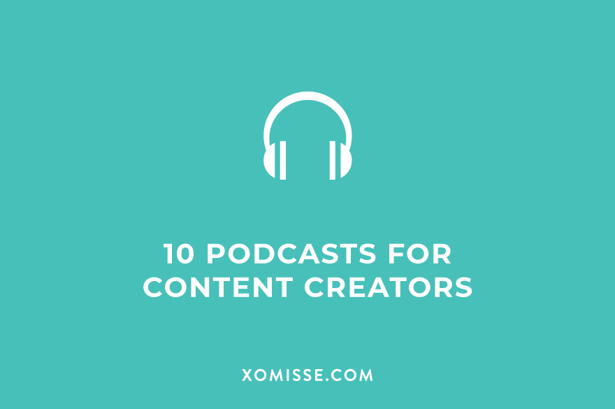 10 podcasts for content creators