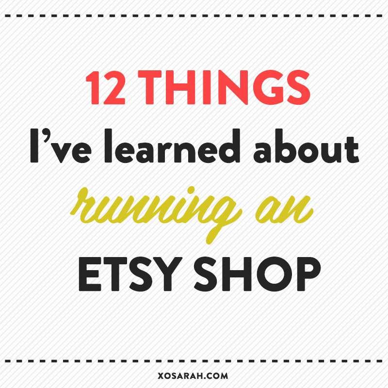 After 200 sales, here are 12 things I've learned about running an Etsy shop
