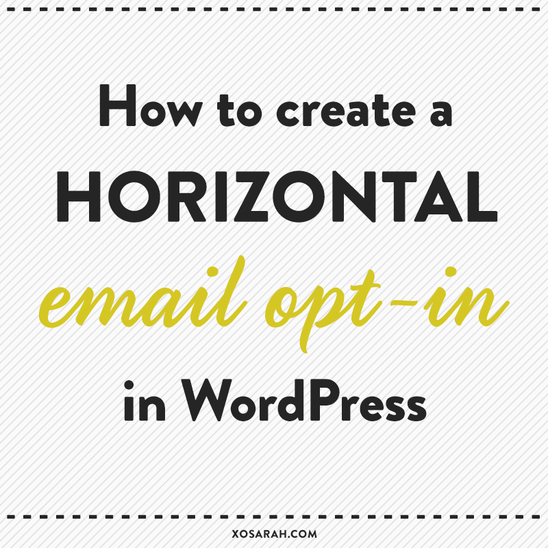 WordPress Tutorial: How to create a horizontal email opt-in