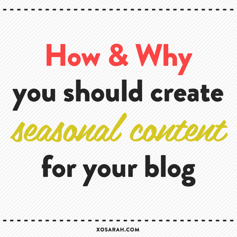 How seasonal content can boost blog traffic and bring in more readers // XOSarah.com