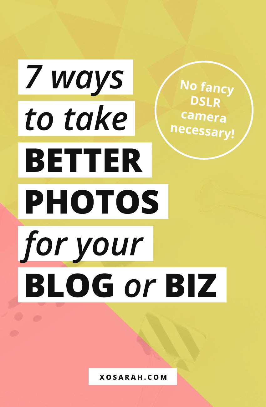 Skip the stock photos. Here are 7 tips for how to take better photos and get more ideas and inspiration for your blog, business, and social media graphics. Pinterest | Instagram | Blog graphics | Blog images