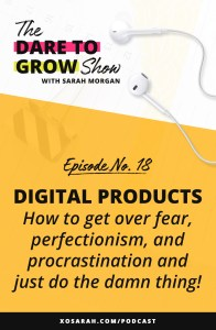 What if you reaaaally want to create a digital product, but fear, perfectionism, and procrastination are standing in your way? In this episode of The Dare to Grow Show I'm walking you through some of the biggest mindset issues that stop people from launching or even just starting their products.