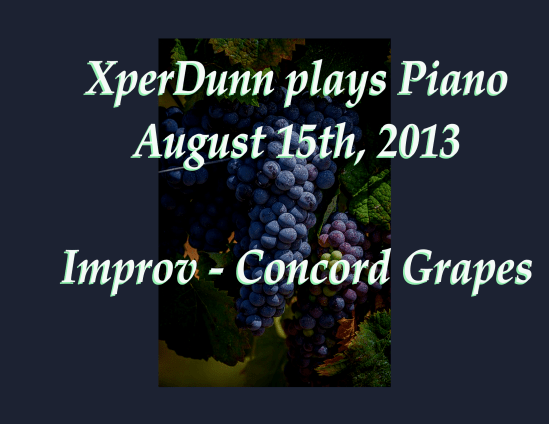Improv - Concord Grapes   (2013Aug15)