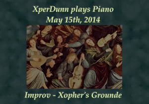 20140515XD-Improv-XophersGrounde(TitlesCARD)