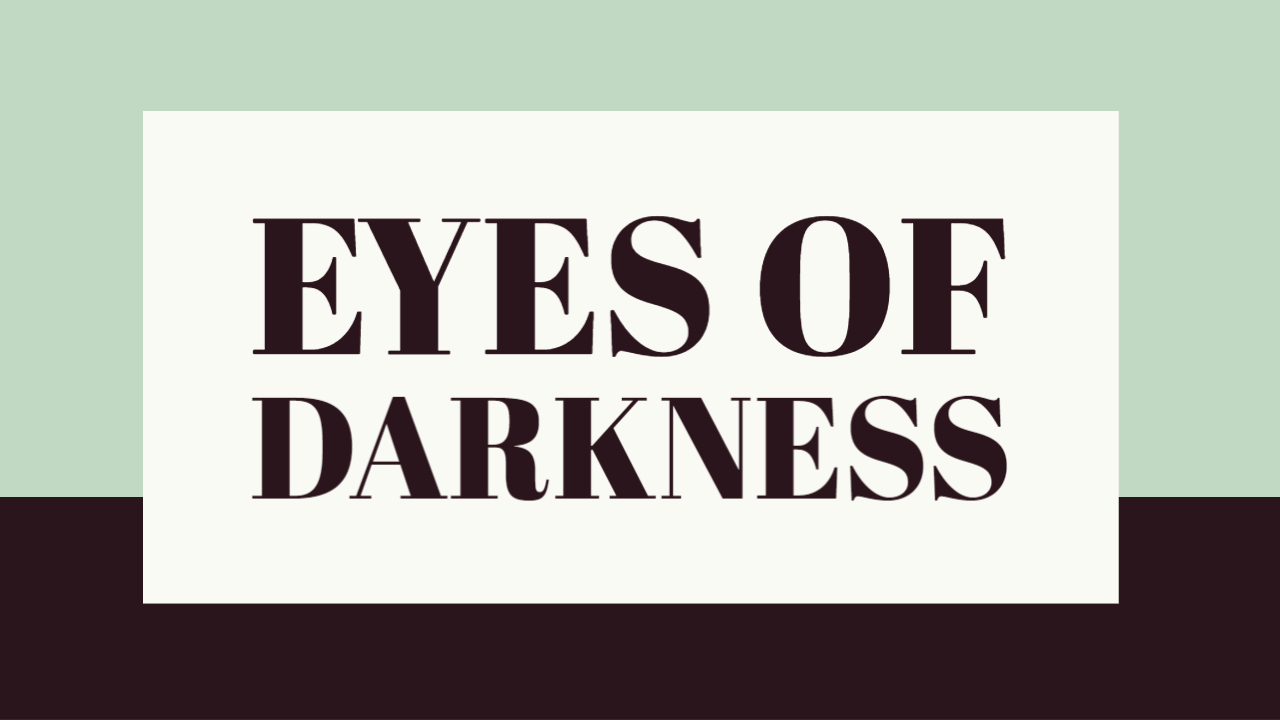 Eyes of Darkness