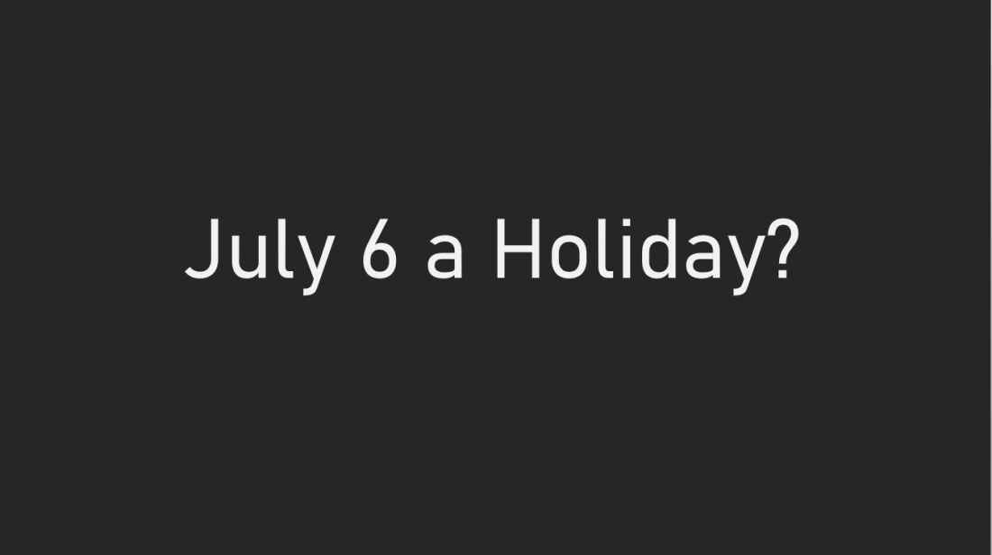 Is Monday July 6 2020 a Holiday