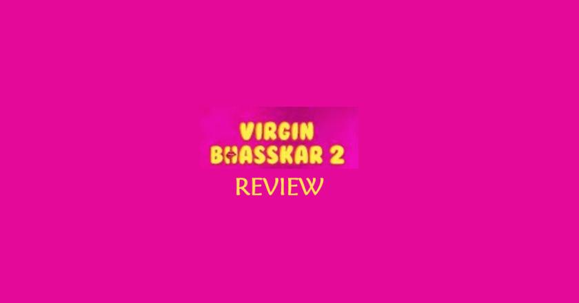 Virgin Bhasskar 2: Season 2 Review, Trailer, and More