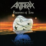 """ANTHRAX PULLS BACK THE CURTAIN ON THE """"PERSISTENCE OF TIME"""" ALBUM WITH SIX-EPISODE VIDEO SERIES"""